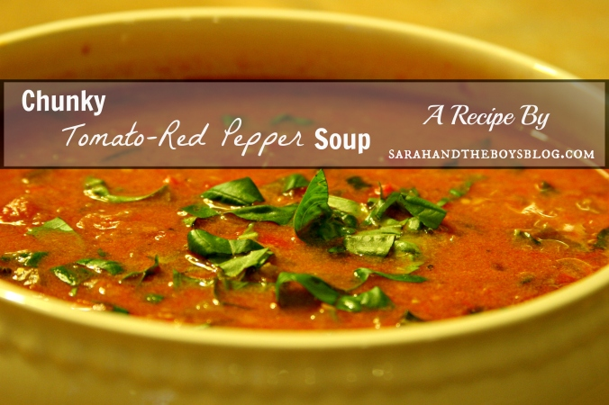chunky tomato-red pepper soup by sarahandtheboysblog.com